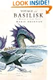 Voyage of the Basilisk: A Memoir by Lady Trent (A Natural History of Dragons Book 3)