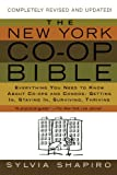 img - for The New York Co-op Bible: Everything You Need to Know About Co-ops and Condos: Getting In, Staying In, Surviving, Thriving book / textbook / text book