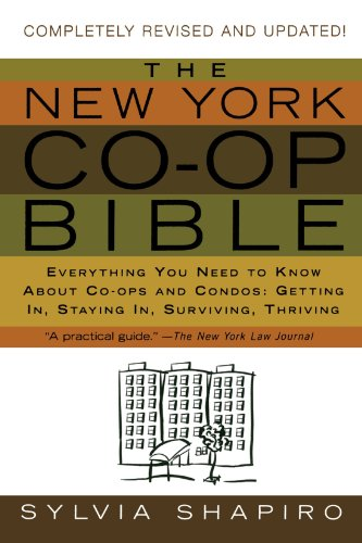 The New York Co-op Bible: Everything You Need to Know About Co-ops and Condos: Getting In, Staying In, Surviving, Thrivi