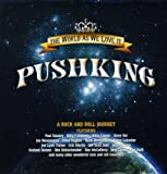 Pushking The World As We Love It [VINYL]