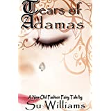 Tears of Adamas **FREE**: A New Old-Fashion Fairy Tale Short Story (With Bonus Content)
