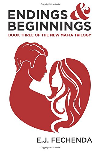 Endings & Beginnings: Volume 3 (The New Mafia Trilogy)