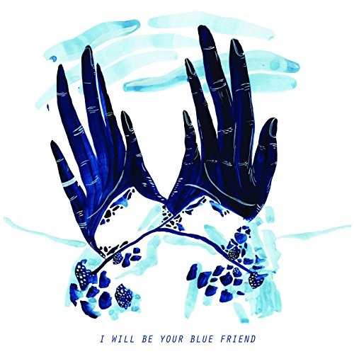 I Will Be Your Blue Friend