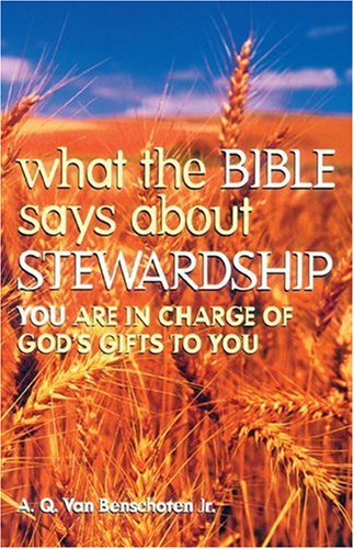What the Bible Says About Stewardship: You Are in Charge of God's Gifts to You