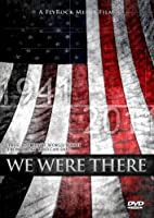 We Were There - Wwii Veteran Stories Documentary from FlyRock Media