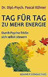 Tag für Tag zu mehr Energie: Durch Psycho-Tricks sich selbst steuern