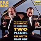P.D. Q. Bach: Two Pianos Are Better Than One