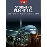 "Storming Flight 181 - GSG-9 and the Mogadishu Hijack 1977 (Raid)von ""Chris McNab"""