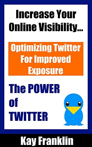 Twitter Marketing: How To Market Your Online Information Business: Setting Up & Optimizing Your Twitter Exposure (Information Marketing Development Series)