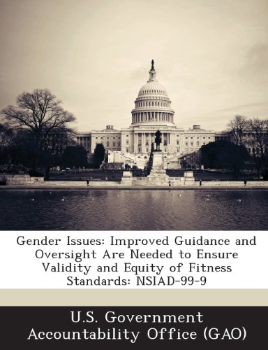 Gender Issues: Improved Guidance and Oversight Are Needed to Ensure Validity and Equity of Fitness Standards: Nsiad-99-9