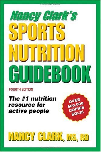 Nancy Clark's Sports Nutrition Guidebook, Fourth Edition