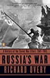 Russia's War: A History of the Soviet Effort: 1941-1945 (0140271694) by Overy, Richard