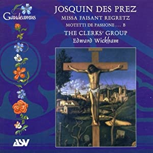 Josquin Des Prez - Missa Faisant Regretz