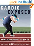 CARDIO EXPOSED: Discover Why Cardio F...