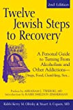 img - for Twelve Jewish Steps to Recovery: A Personal Guide to Turning From Alcoholism and Other AddictionsDrugs, Food, Gambling, Sex... (The Jewsih Lights Twelve Steps Series) book / textbook / text book