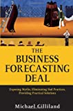 img - for The Business Forecasting Deal: Exposing Myths, Eliminating Bad Practices, Providing Practical Solutions (Wiley and SAS Business Series) book / textbook / text book