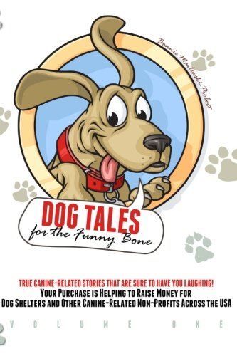 Book: Dog Tales for the Funny Bone - Your purchase is helping to raise money for dog shelters! by Bonnie Marlewski-Probert