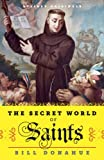 img - for The Secret World of Saints: Inside the Catholic Church and the Mysterious Process of Anointing the Holy Dead (Kindle Single) book / textbook / text book