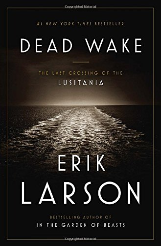Dead Wake: The Last Crossing of the Lusitania ISBN-13 9780307408860
