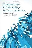 Comparative Public Policy in Latin America (Studies in Comparative Political Economy and Public Policy)