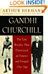 Gandhi & Churchill: The Epic Rivalry...
