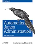 img - for Automating Junos Administration: Doing More with Less book / textbook / text book