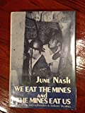 Nash: We Eat the Mines and the Mines Eat Us(Cloth)
