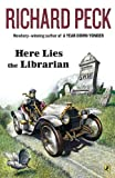 Here Lies the Librarian (0142409081) by Peck, Richard