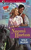 Wild Blood (Heartbreakers, Wild Hearts) (Silhouette Intimate Moments) (0373077211) by Naomi Horton