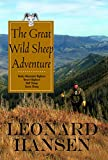 img - for The Great Wild Sheep Adventure -- Hunting Rocky Mountain Bighorn, Desert Bighorn, Dall and Stone Sheep book / textbook / text book