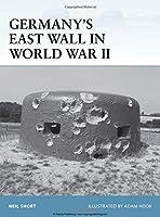 Germany's East Wall in World War II (Fortress)