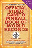 Twin Galaxies Official Video Game & Pinball Book Of World Records; Arcade Volume, Third Edition