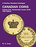 img - for A Charlton Standard Catalogue Canadian Coins 2016: Numismatic Issues (Charlton's Standard Catalogue of Canadian Coins) book / textbook / text book