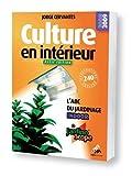echange, troc Jorge Cervantes - Culture en intérieur : L'ABC du jardinage indoor, Basic edition