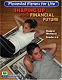 Shaping Up Your Financial Future: Grade 6-8 Student Workouts (Financial Fitness for Life)
