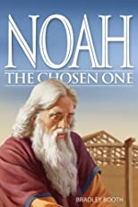 Noah: The Chosen One