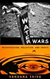 Water Wars: Privatization, Pollution, and Profit (1896357512) by Shiva, Vandana