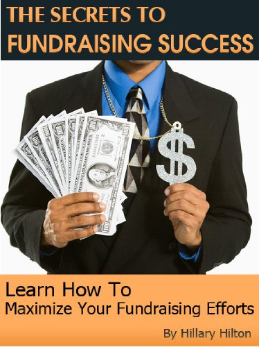 THE+SECRETS+TO+FUNDRAISING+SUCCESS+%3A+Learn+How+To+Maximize+Your+Fundraising+Efforts