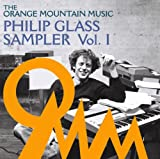 The Orange Mountain Music Philip Glass Sampler Vol.I