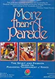 More Than A Parade: The Spirit and Passion Behind The Pasadena Tournament of Roses