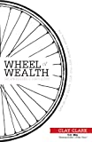 The Wheel of Wealth - An Entrepreneurs Action Guide