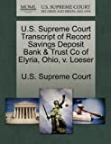 U.S. Supreme Court Transcript of Record Savings Deposit Bank & Trust Co of Elyria, Ohio, v. Loeser