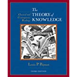 The Theory of Knowledge: Classic and Contemporary Readingsby Louis P. Pojman
