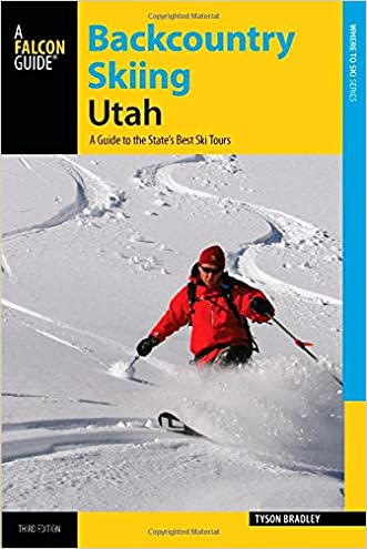 Backcountry Skiing Utah: A Guide to the State's Best Ski Tours (Backcountry Skiing Series)