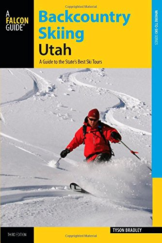 Backcountry Skiing Utah: A Guide to the State's Best Ski Tours (Backcountry Skiing Series) PDF