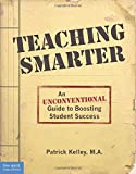 img - for Teaching Smarter: An Unconventional Guide to Boosting Student Success book / textbook / text book
