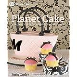Planet Cakeby Paris Cutler