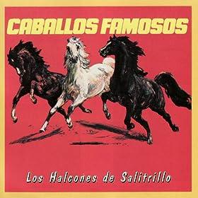 .com: Los Halcones de Salitrillo: Caballos Famosos: MP3 Downloads