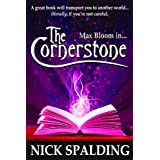 Max Bloom in... The Cornerstone (The best selling comedy fantasy)by Nick Spalding