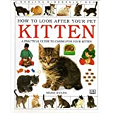 A Practical Guide to Caring For Your Kitten (How to Look After Your Pet Series)by Mark Evans
